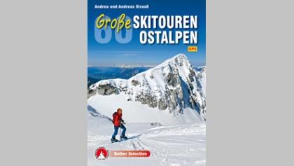 60 Große Skitouren Ostalpen