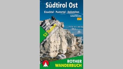 Südtirol Ost – Eisacktal, Pustertal, Dolomiten