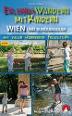 Wien und Rundumadum, Erlebniswandern mit Kindern