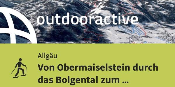 Schneeschuhwanderung im Allgäu: Von Obermaiselstein durch das Bolgental zum Berghaus Schwaben