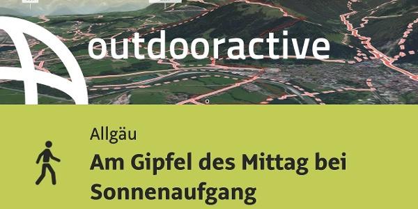 Wanderung im Allgäu: Am Gipfel des Mittag bei Sonnenaufgang