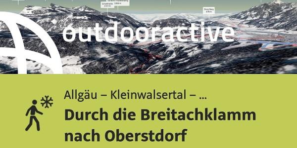 Winterwanderung im Allgäu – Kleinwalsertal – Tannheimer Tal: Durch die Breitachklamm nach Oberstdorf