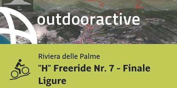 "Mountainbike-tour an der Riviera delle Palme: ""H"" Freeride Nr. 7 - Finale Ligure"