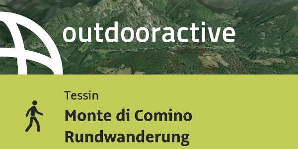 Wanderung im Tessin: Monte di Comino Rundwanderung