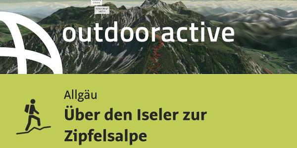 Bergtour im Allgäu: Über den Iseler zur Zipfelsalpe