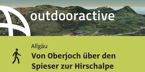Wanderung im Allgäu: Von Oberjoch über den Spieser zur Hirschalpe