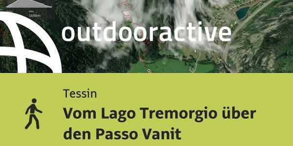 Wanderung im Tessin: Vom Lago Tremorgio über den Passo Vanit