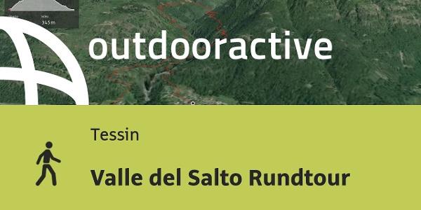Wanderung im Tessin: Valle del Salto Rundtour