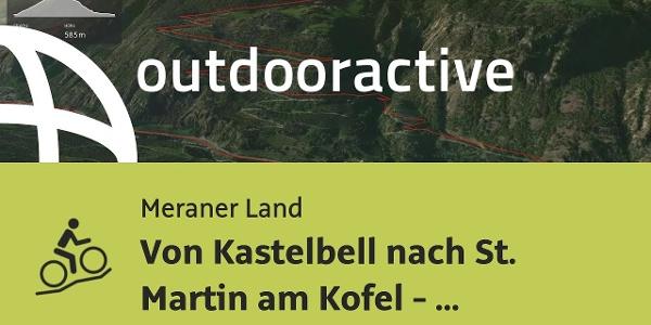 Mountainbike-tour im Meraner Land: Von Kastelbell nach St. Martin am Kofel - Freerideabfahrt