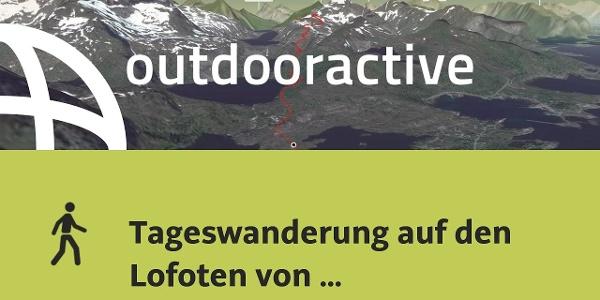 Interaktives 3D Erlebnis: Tageswanderung auf den Lofoten von Sørvågen nach Munkebu