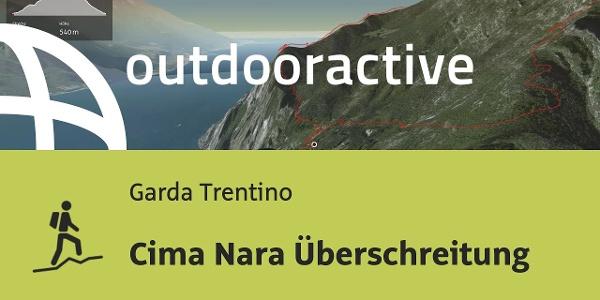 Bergtour am Gardasee: Cima Nara Überschreitung