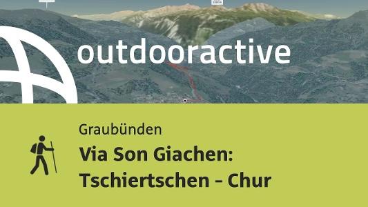 Pilgerweg in Graubünden: Via Son Giachen: Tschiertschen - Chur