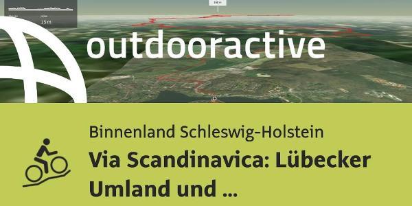 Mountainbike-tour im Binnenland Schleswig-Holstein: Via Scandinavica: Lübecker Umland und ...