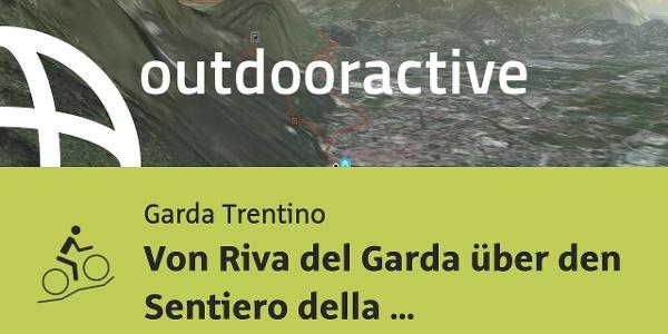 Mountainbike-tour am Gardasee: Von Riva del Garda über den Sentiero della Pinza