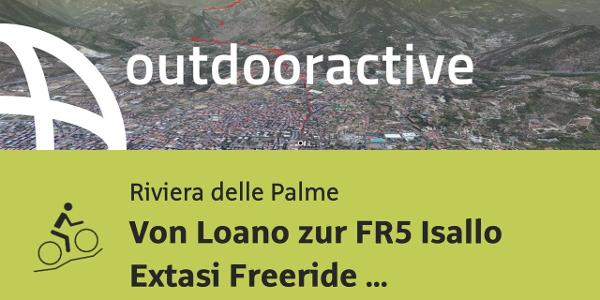 Mountainbike-tour an der Riviera delle Palme: Von Loano zur FR5 Isallo Extasi Freeride Strecke