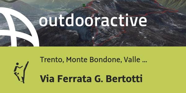 Klettersteig in Trento, Monte Bondone, Valle dell'Adige: Via Ferrata G. Bertotti