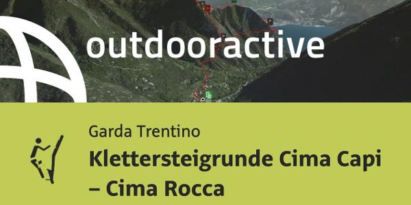 Klettersteig am Gardasee: Klettersteigrunde Cima Capi – Cima Rocca