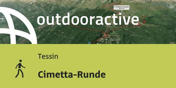Wanderung im Tessin: Cimetta-Runde