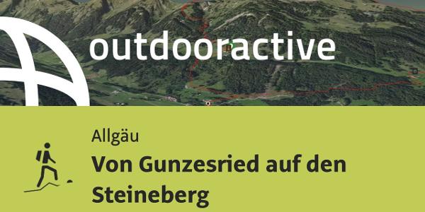 Bergtour im Allgäu: Von Gunzesried auf den Steineberg