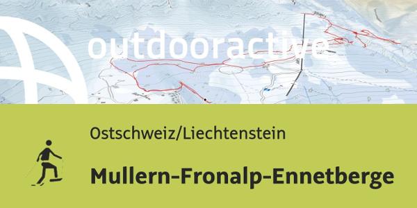 Schneeschuhwanderung in der Ostschweiz/Liechtenstein: Mullern-Fronalp-Ennetberge