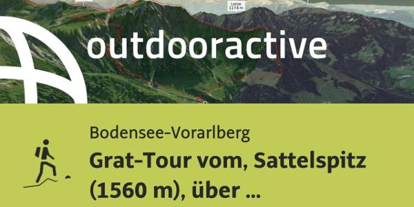 Bergtour in der Region Bodensee-Rheintal: Grat-Tour vom, Sattelspitz (1560 ...