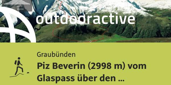 Bergtour in Graubünden: Piz Beverin (2998 m) vom Glaspass über den Nordgrat ...