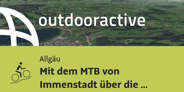 Mountainbike-tour im Allgäu: Mit dem MTB von Immenstadt über die Pfarralpe zur Salmaser Höhe