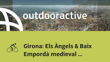 road bike ride in Madremanya: Girona: Els Àngels & Baix Empordà medieval villages