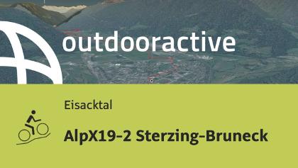 Mountainbike-tour im Eisacktal/Südtirol: AlpX19-2 Sterzing-Bruneck