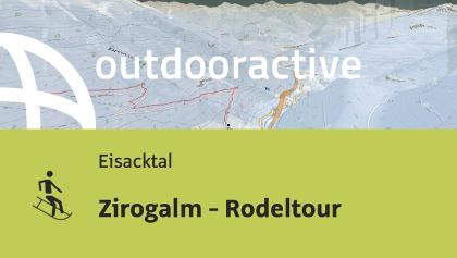 Rodelstrecke im Eisacktal/Südtirol: Zirogalm - Rodeltour