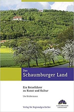 Das Schaumburger Land - Ein Reiseführer zu Kunst und Kultur