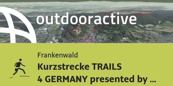 Trailrunning-Strecke im Frankenwald: Kurzstrecke TRAILS 4 GERMANY presented ...