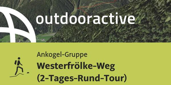 Bergtour in der Ankogel-Gruppe: Westerfrölke-Weg (2-Tages-Rund-Tour)