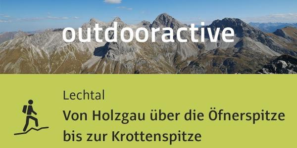 Bergtour im Lechtal: Von Holzgau über die Öfnerspitze bis zur Krottenspitze