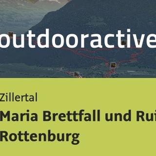 Wanderung im Zillertal: Maria Brettfall und Ruine Rottenburg
