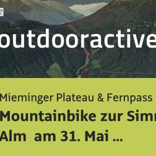 Mountainbike-tour am Mieminger Plateau & Fernpass: Mountainbike zur Simmering Alm am 31. Mai 2019