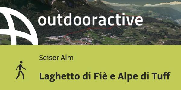 Wanderung auf der Seiser Alm: Laghetto di Fiè e Alpe di Tuff