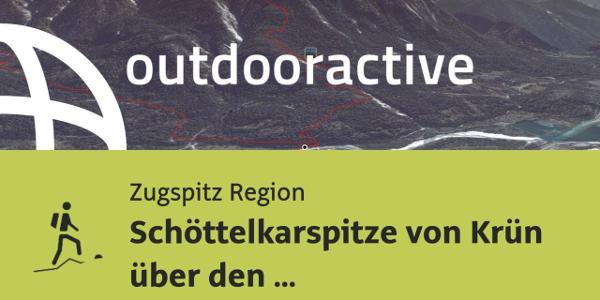 Bergtour in der Zugspitz Region: Schöttelkarspitze von Krün über den Seinskopf