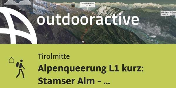 Fernwanderweg in Tirolmitte: Alpenqueerung L1 kurz: Stamser Alm - Schweinfurter Hütte 2.8.19 Fery