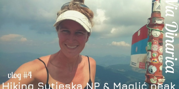 SUTJESKA NP & MAGLIĆ peak 👣 White Trail in Bosnia and Herzegovina | Via Dinarica VLOG #4