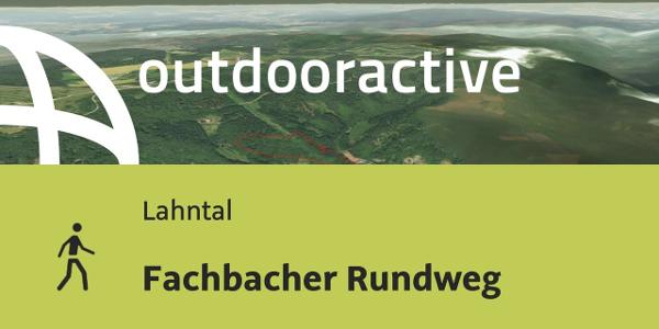 Wanderung im Lahntal: Fachbacher Rundweg