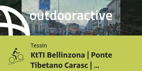 Mountainbike-tour im Tessin: KtTI Bellinzona | Ponte Tibetano Carasc | Piano ...