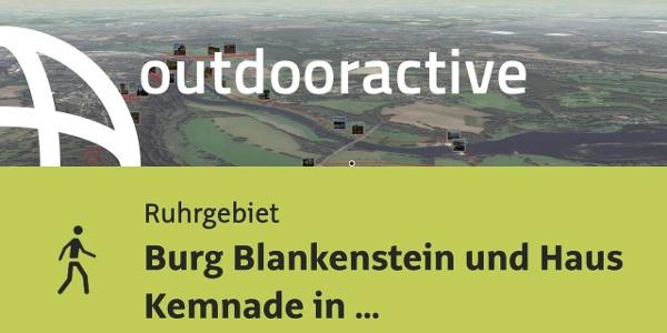 Wanderung im Ruhrgebiet: Burg Blankenstein und Haus Kemnade in Hattingen