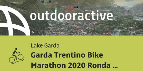 mountain biking trail at Lake Garda: Garda Trentino Bike Marathon 2020 Ronda Piccola