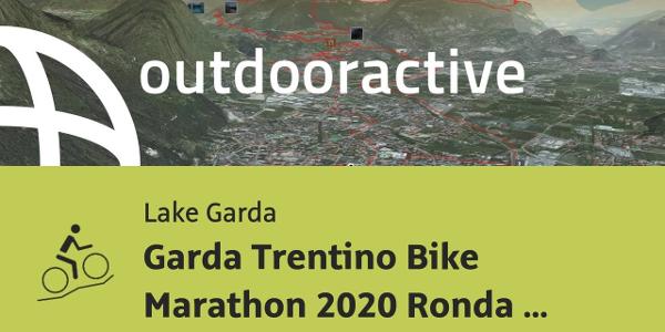 mountain biking trail at Lake Garda: Garda Trentino Bike Marathon 2020 Ronda Extrema