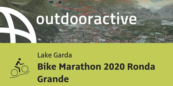 mountain biking trail at Lake Garda: Bike Marathon 2020 Ronda Grande