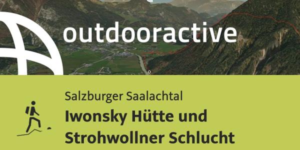 Bergtour im Salzburger Saalachtal: Iwonsky Hütte und Strohwollner Schlucht