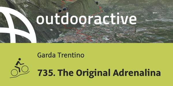 mountain biking trail at Lake Garda: 735. The Original Adrenalina
