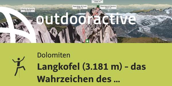 Alpinklettertour in den Dolomiten: Langkofel (3.181 m) - das Wahrzeichen des Grödnertales