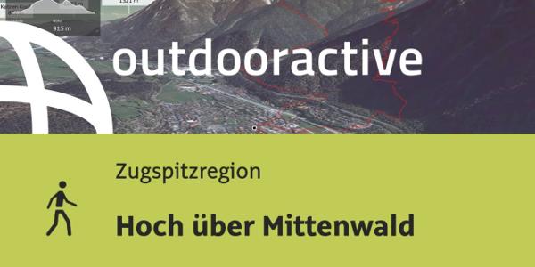 Wanderung in der Zugspitz Region: Hoch über Mittenwald